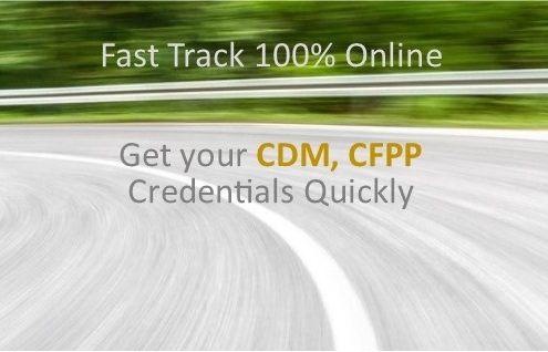 Fast Track 100% Online. Get your CDM, CFPP Credentials Quickly