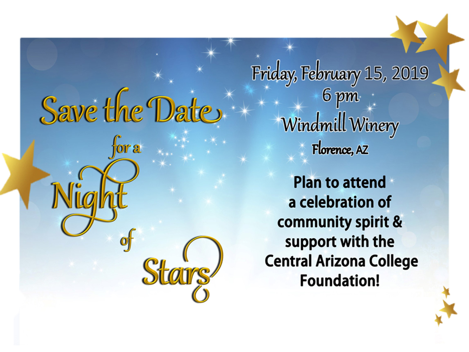Save the date for the event on Friday, February 15, 2019 at 6 p.m. at the Windmill Winery in Florence, AZ. Come support the Central Arizona College Foundation!