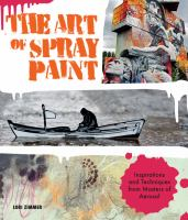 cover of library book Art of Spray Paint: inspirations and techniques from masters of aerosol