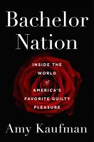 cover of library book Bachelor Nation: inside the world of America's favorite guilty pleasure