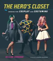 cover of library book Hero's Closet Sewing for Cosplay and Costuming