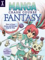 cover of library book Manga Crash Course Fantasy How to Draw Anime and Manga Step by Step