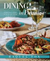 cover of library book Dining in Paradise a Food Lover's Dream of Family Style Dining in the Bahamas