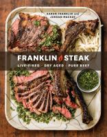 cover of library book Franklin Steak Dry-aged, Live-Fired, Pure Beef