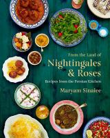 cover of library book From the Land of Nightingales & Roses Recipes From the Persian Kitchen