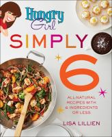 cover of library book Hungry Girl Simply 6 All-Natural Recipes with 6 Ingredients or Less