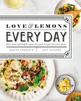 cover of library book Love and Lemons Every Day More Than 100 Bright, Plant-Forward Recipes for Every Meal