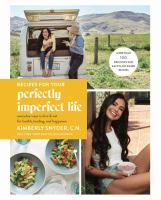 cover of library book Recipes for Your Perfectly Imperfect Life Everyday Ways to Live and Eat for Health, Healing, and Happiness