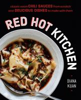 cover of library book Red Hot Kitchen Classic Asian Chili Sauces from Scratch and Delicious Dishes to Make With Them