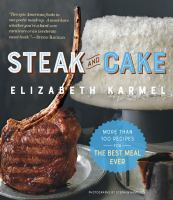 cover of library book Steak and Cake More than 100 Recipes to Make any Meal a Smash Hit