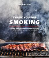 cover of library book Thank You For Smoking Fun and Fearless Recipes Cooked with a Whiff of Wood Fire on Your Grill or Smoker