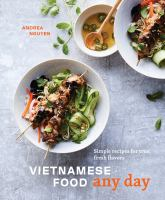 cover of library book Vietnamese Food Any Day Simple Recipes for True, Fresh Flavors