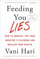 Library book cover Feeding You Lies How to Unravel the Food Industry's Playbook and Reclaim Your Health