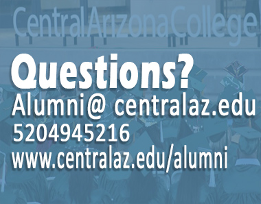Questions? Email us at Alumni@centralaz.edu