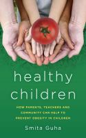 library book cover of Healthy Children How Parents Teachers and Community Can Help to Prevent Obesity in Children